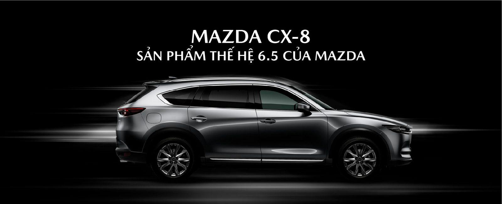 Mazda-cx-8-san-pham-the-he-6.5-cua-Mazda